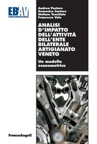 Analisi d'impatto dell'attività dell'Ente Bilaterale Artigianato Veneto. Un modello econometrico - copertina