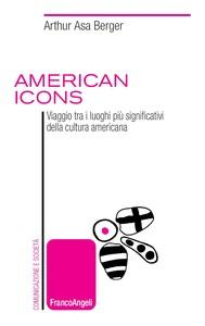American icons. Viaggio tra i luoghi più significativi della cultura americana - copertina