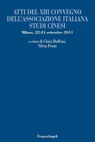 Atti del XIII Convegno dell'Associazione Italiana Studi Cinesi. Milano, 22-24 settembre 2011 - copertina