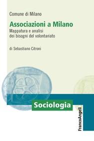 Associazioni a Milano. Mappatura e analisi dei bisogni del volontariato - copertina