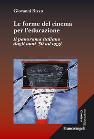 Le forme del cinema per l'educazione. Il panorama italiano dagli anni '50 ad oggi - copertina