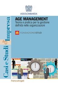 Age Management. Teoria e pratica per la gestione dell'età nelle organizzazioni - copertina