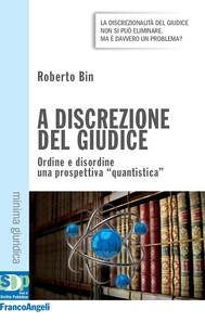 """A discrezione del giudice. Ordine e disordine: una prospettiva """"quantistica"""" - copertina"""