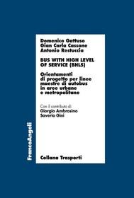 Bus with high level of service (BHLS). Orientamenti di progetto per linee maestre di autobus in aree urbane e metropolitane - copertina