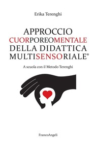 Approccio Cuorporeomentale della Didattica Multisensoriale. A scuola con il metodo Terenghi - copertina