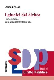 I giudici del diritto. Problemi teorici della giustizia costituzionale - copertina