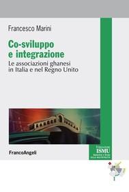 Co-sviluppo e integrazione. Le associazioni ghanesi in Italia e nel Regno Unito - copertina