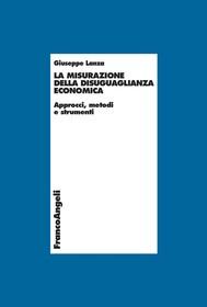 La misurazione della disuguaglianza economica. Approcci, metodi e strumenti - copertina