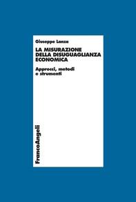 La misurazione della disuguaglianza economica. Approcci, metodi e strumenti - Librerie.coop