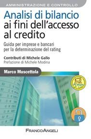 Analisi di bilancio ai fini dell'accesso al credito. Guida per imprese e bancari per la determinazione del rating - copertina
