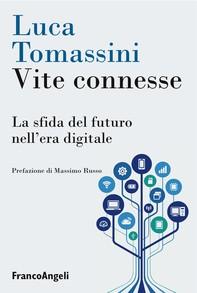 Vite connesse. La sfida del futuro nell'era digitale - Librerie.coop