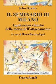 Il seminario di Milano. Applicazioni cliniche della teoria dell'attaccamento - Librerie.coop