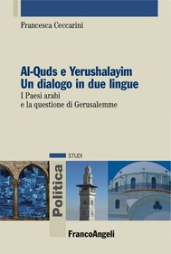 Al-Quds e Yerushalayim Un dialogo in due lingue. I Paesi arabi e la questione di Gerusalemme - copertina