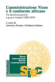 L'amministrazione Nixon e il continente africano. Tra decolonizzazione e guerra fredda (1969-1974) - copertina