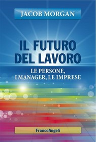 Il futuro del lavoro. Le persone, i manager, le imprese - copertina