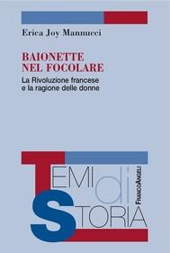 Baionette nel focolare. La Rivoluzione francese e la ragione delle donne - copertina