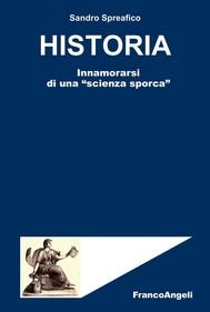 """Historia. Innamorarsi di una """"scienza sporca"""" - copertina"""