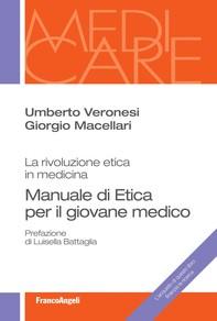 Manuale di etica per il giovane medico. La rivoluzione etica in medicina - Librerie.coop
