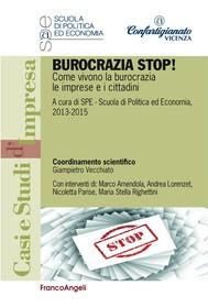 Burocrazia stop! Come vivono la burocrazia le imprese e i cittadini - copertina