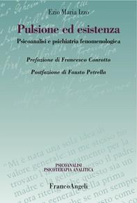 Pulsione ed esistenza. Psicoanalisi e psichiatria fenomenologica - Librerie.coop