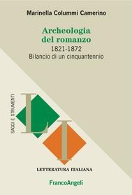 Archeologia del romanzo. 1821-1872 Bilancio di un cinquantennio - copertina