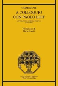 A colloquio con Paolo Lioy. Letteratura, scienza, politica (1851-1905) - copertina