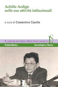Achille Ardigò nelle sue attività istituzionali - copertina