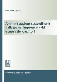 Amministrazione straordinaria delle grandi imprese in crisi e tutela dei creditori - copertina