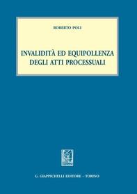 Invalidità ed equipollenza degli atti processuali - Librerie.coop