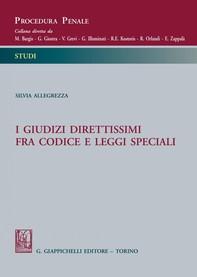 I giudizi direttissimi fra codice e leggi speciali - Librerie.coop