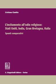 L'incitamento all'odio religioso: Stati Uniti, India, Gran Bretagna, Italia - Librerie.coop