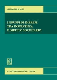 I gruppi di imprese tra insolvenza e diritto societario. - copertina