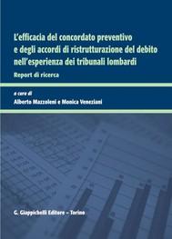 L'efficacia del concordato preventivo e degli accordi di ristrutturazione del debito nell'esperienza dei Tribunali lombardi - copertina
