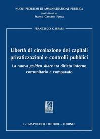 Liberta' di circolazione dei capitali, privatizzazioni e controlli pubblici - Librerie.coop