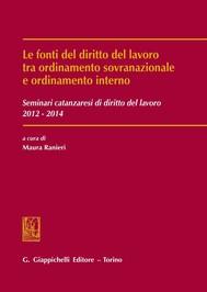 Le fonti del diritto del lavoro tra ordinamento sovranazionale e ordinamento interno - copertina
