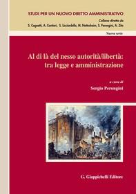 Al di là del nesso autorità/libertà: tra legge e amministrazione - Librerie.coop