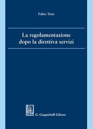La regolamentazione dopo la direttiva servizi - copertina
