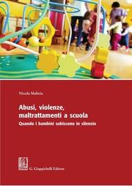 Abusi, violenze, maltrattamenti a scuola. - copertina