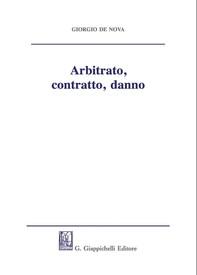 Arbitrato, contratto, danno - Librerie.coop