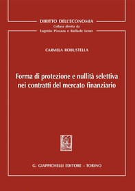 Forma di protezione e nullità selettiva nei contratti del mercato finanziario - e-Book - Librerie.coop