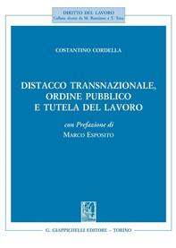 Distacco transnazionale, ordine pubblico e tutela del lavoro - Librerie.coop
