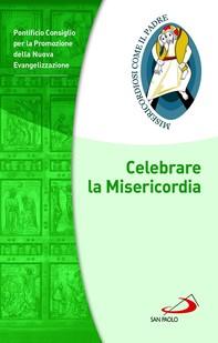 Celebrare la Misericordia - Librerie.coop