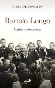 Bartolo Longo. Carità e educazione - copertina