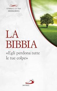 La Bibbia. «Egli perdona tutte le tue colpe» - Librerie.coop