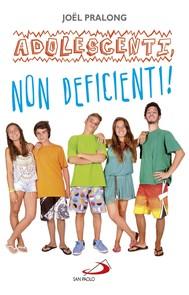 Adolescenti, non deficienti! - copertina