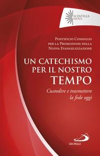 Un catechismo per il nostro tempo - Librerie.coop