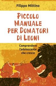 Piccolo manuale per domatori di leoni - Librerie.coop