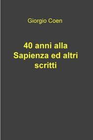 40 anni alla Sapienza ed altri scritti - copertina