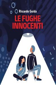 Le fughe innocenti - Librerie.coop