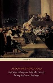 História da Origem e Estabelecimento da Inquisição em Portugal - copertina